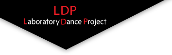 LDP(Laboratory Dance Project)